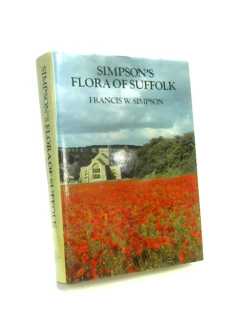 Simpson's Flora of Suffolk by Francis W Simpson