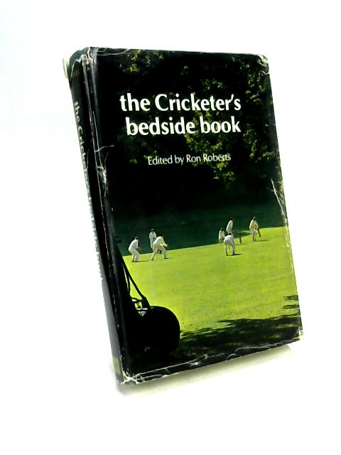 The Cricketer's Bedside book By Ronald Arthur Roberts