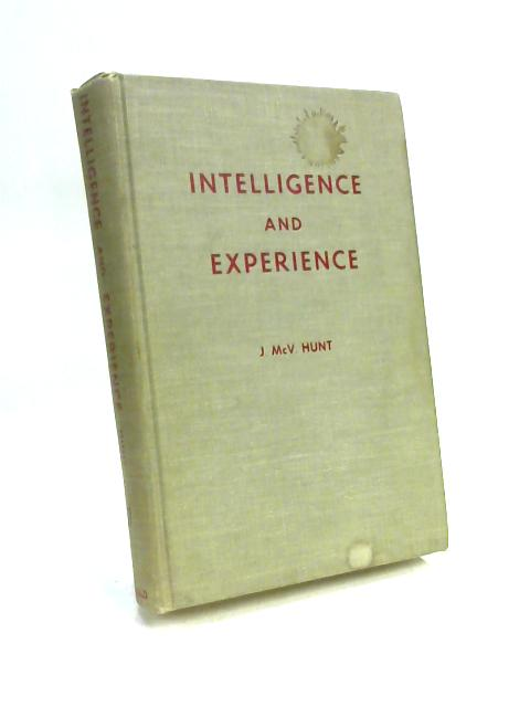 Intelligence and Experience By J. McVicker Hunt
