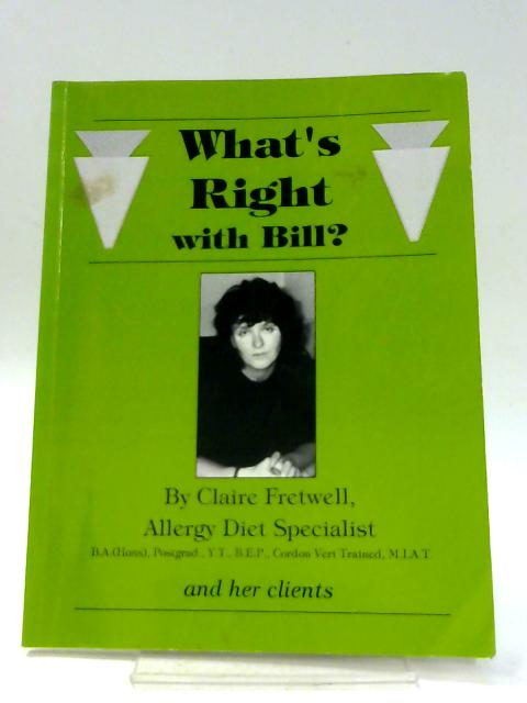 What's Right with Bill?: Allergy Diets by Fretwell, Claire
