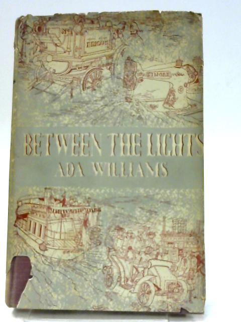 Between the Lights By Williams, Ada
