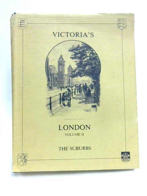 Victoria's London Vol II: The Suburbs By Percy Fitzgerald