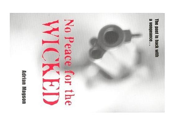 No Peace for the Wicked by Magson, Adrian