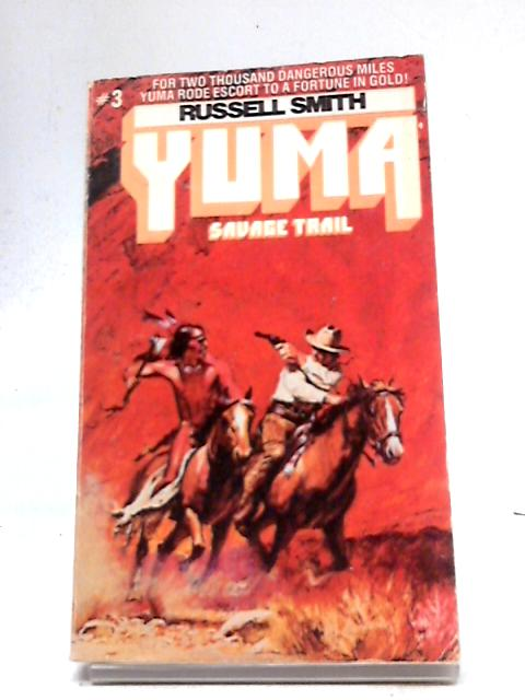 Yuma Savage Trail by Russell Smith