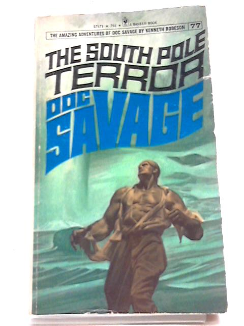 Doc Savage 77 The South Pole Terror by Kenneth Robeson