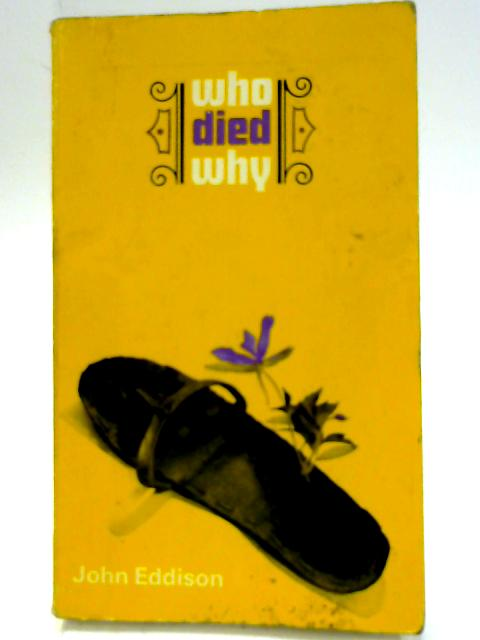 Who Died Why by Eddison, John