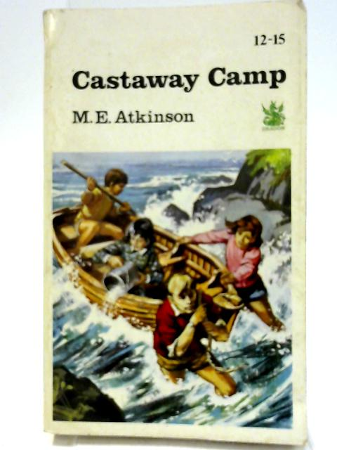 Castaway Camp (Green Dragons) by Mary Evelyn Atkinson