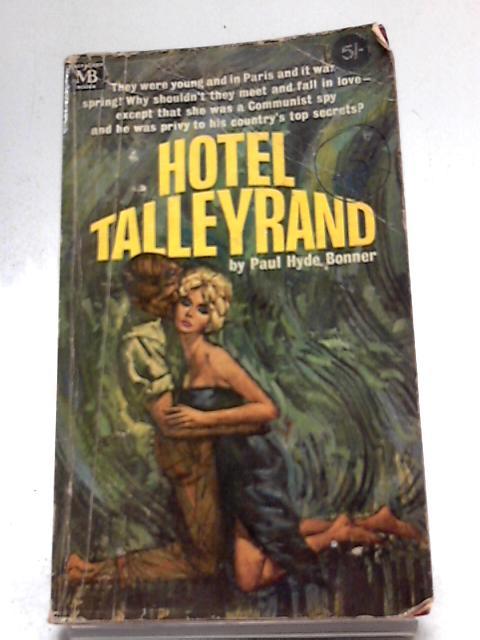 Hotel Talleyrand By Paul hyde bonner