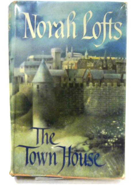 The Town House (The House Trilogy: Book 1 of 3) by Lofts, Norah