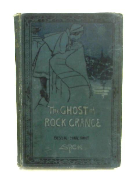 The Ghost of Rock Grange by Bessie Marchant