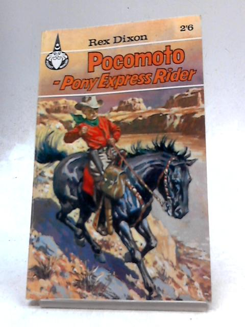 Pocomoto: Pony Express Rider (Merlin books-no.9) by Rex Dixon