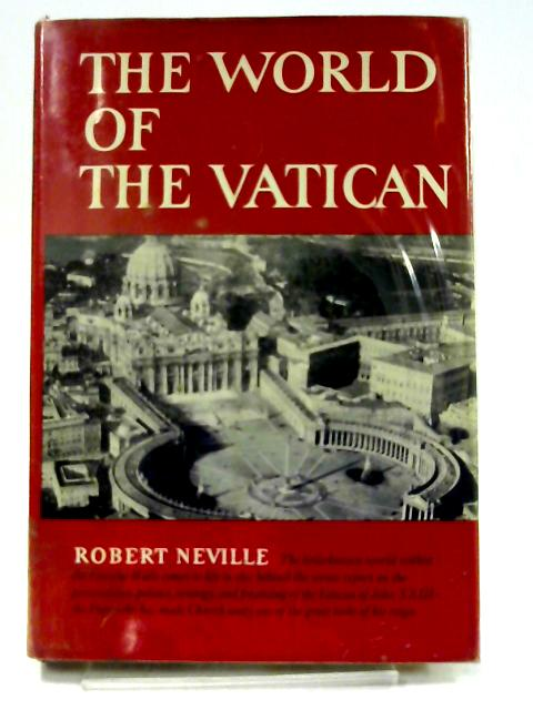 The World Of The Vatican by Robert Neville