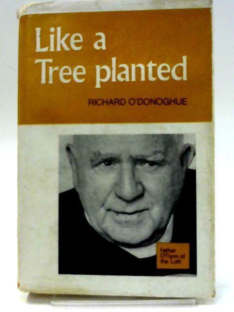 Like A Tree Planted By Richard O `Donoghue