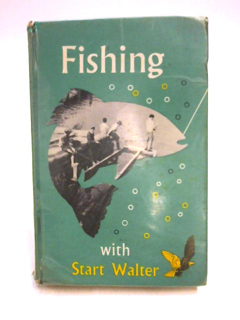 Fishing With Start Walter by Start Walter