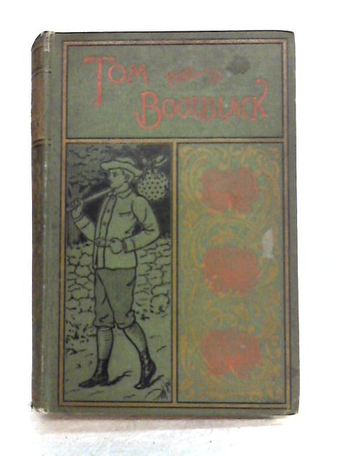 Tom the Bootblack by Hortatio Alger