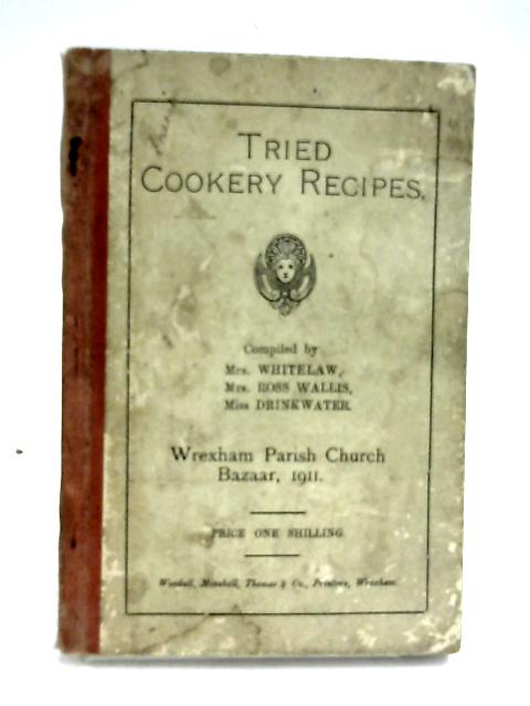 Tried Cookery Recipes by Various