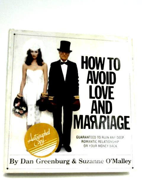 How To Avoid Love And Marriage by Dan Greenburg