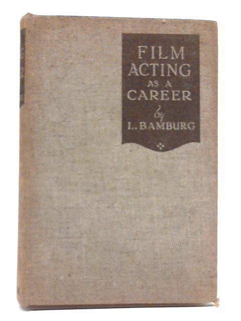 Film Acting As A Career (Foulsham's Utility Library) by Lilian Bamburg