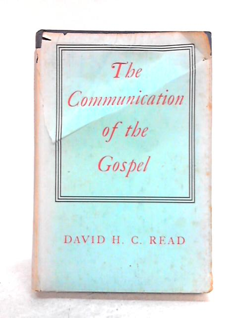 The Communication of the Gospel by D.H.C. Read