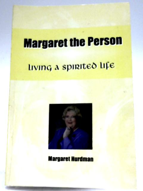 Margaret The Person by Margaret Hurdam