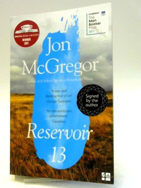 Reservoir 13: Winner of The 2017 Costa Novel Award by McGregor, Jon