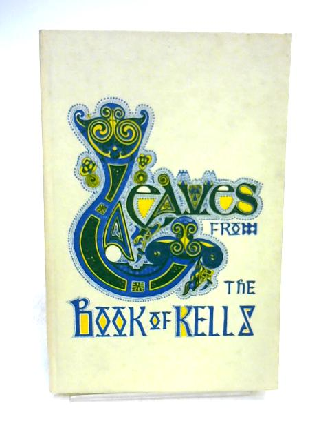 Leaves from the Book of Kells by G.O. Simms
