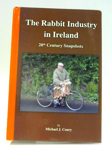 Rabbit Industry In Ireland 20th Century Snapshoots by Conry