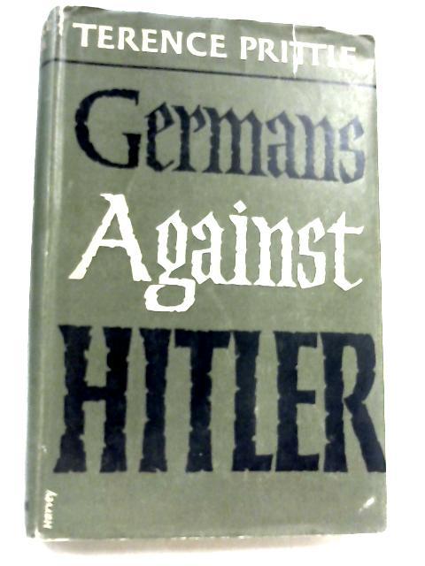 Germans Against Hitler by Terence Prittie