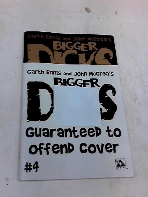 Garth Ennis Bigger Dicks 4B (Guaranteed to Offend Cover) by Garth Ennis John McCrea
