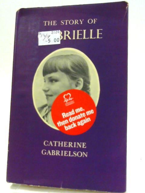 The Story Of Gabrielle by Catherine Gabrielson