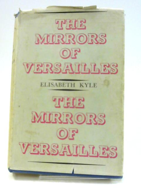 The Mirrors of Versailles by Elisabeth Kyle