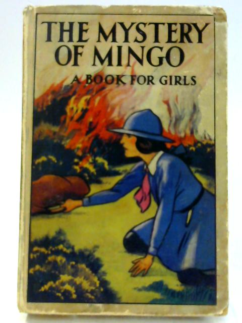 The Mystery of Mingo : a Book for Girls By Talbot, Ethel Methley, Violet Shewsbury, Mary
