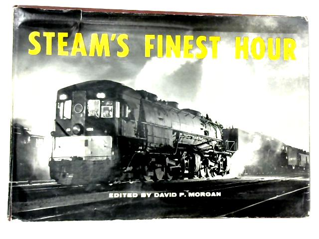 Steam's Finest Hour by David Page Morgan
