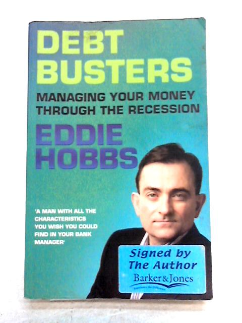 Debt Busters: Managing Your Money Through the Recession by Eddie Hobbs