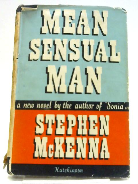 Mean Sensual Man by Stephen McKenna