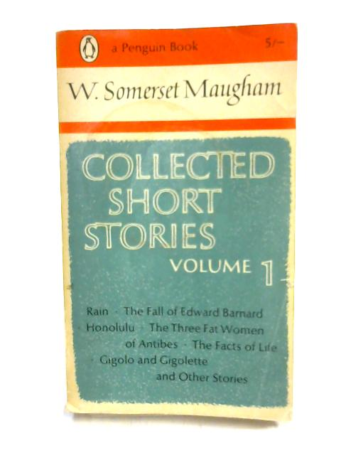 Collected Short Stories Volume I by W. Somerset Maugham