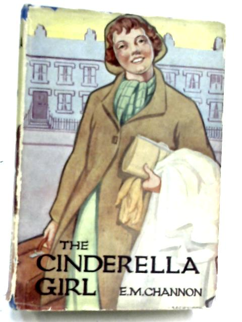 The Cinderella Girl by E. M. Channon