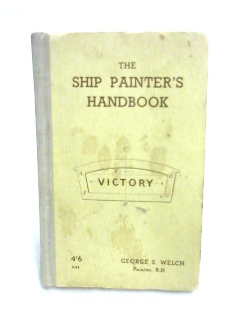 The Ship Painter's Handbook by George S. Welch