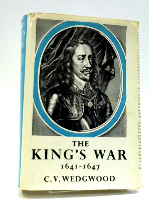 The Kings Peace 1637-1641 By Wedgewood