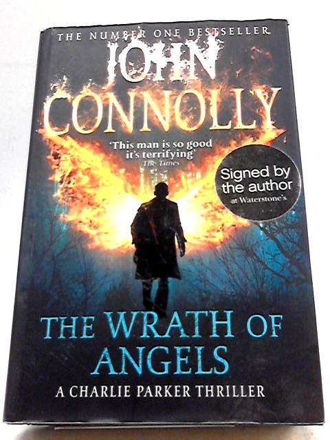 The Wrath of Angels: A Charlie Parker Thriller: 11 by Connolly, John