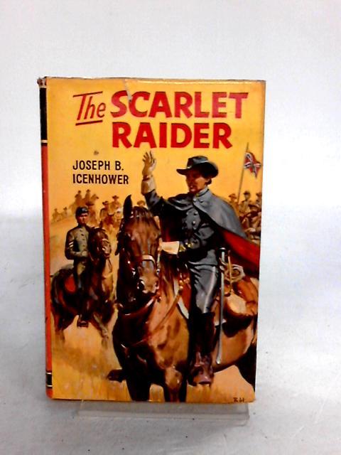 The Scarlet Raider by Icenhower, Joseph B
