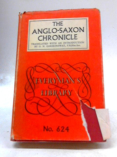The Anglo-Saxon Chronicle. (Everyman's Library no.624) by Garmonsway