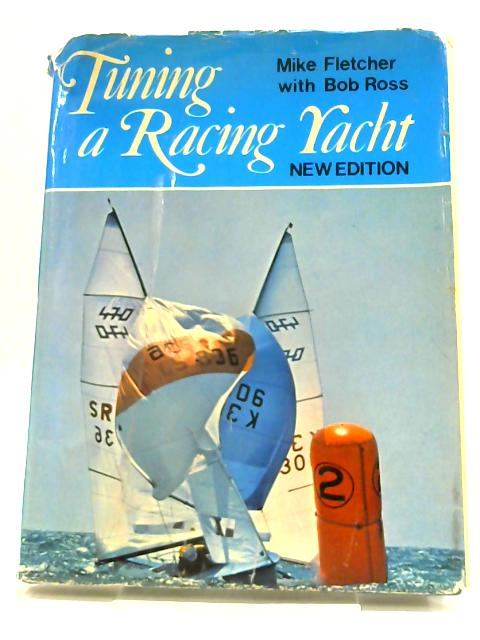 Tuning a Racing Yacht by Fletcher, Mike