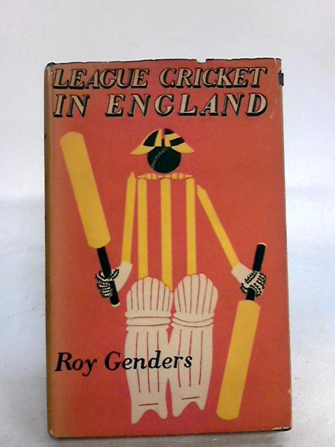 League Cricket in England. With plates by Roy Genders