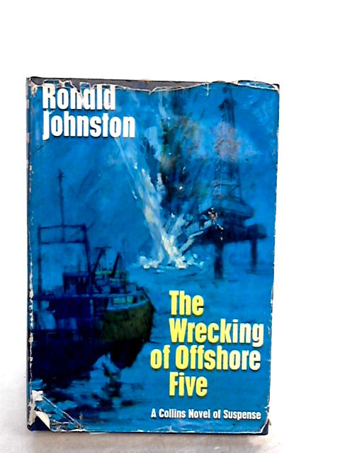 The Wrecking of Offshore Five by Johnston, Ronald