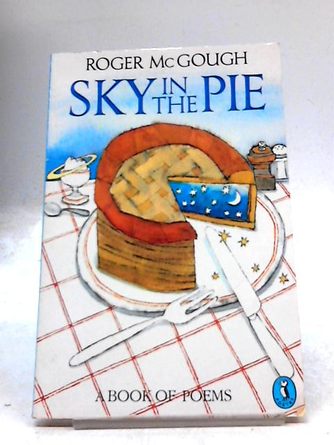 Sky in the Pie: A Book of New Poems (Puffin Books) by Roger McGough