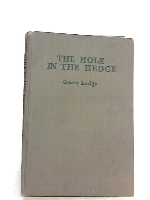 The Hole in the Hedge. by Lodge, Grace
