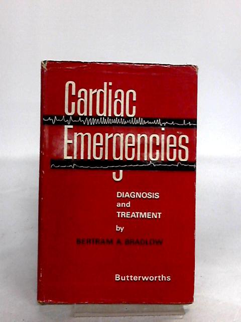 Cardiac Emergencies by Bradlow, B. A.