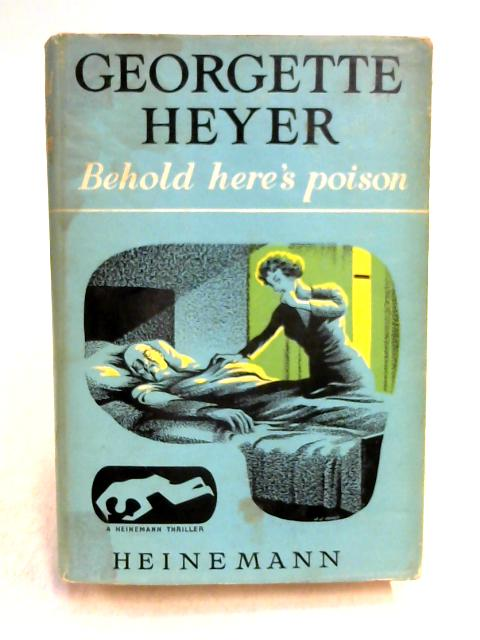 Behold Here's Poison by Georgette Heyer