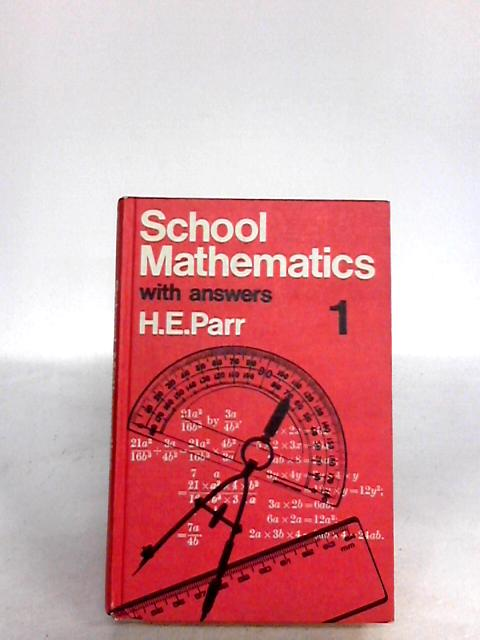 School Mathematics - A Unified Course - Part 1 - Section B - Without Answers by Parr, H.E.